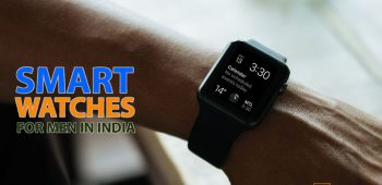 Best Smart Watches For Men In India June 2020 – Review & Features