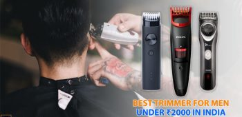 Best Trimmer For Men Under 2000 Rupees in India June 2020
